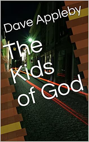 The Kids of God [Dave Appleby] तक