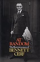 At Random: The Reminiscences of Bennett Cerf by Cerf, Bennett (1977) Hardcover