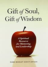 Gift of Soul, Gift of Wisdom: A Spiritual Resource for Mentoring and Leadership