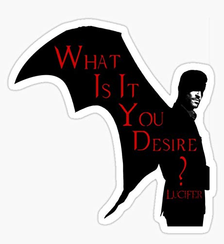 Lucifer Morningstar What is It You Desire Funny Best Gift for Lucifer Season 5 - Sticker Graphic - Auto, Wall, Laptop, Cell, Truck Sticker for Windows, Cars, Trucks
