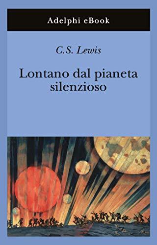 Lontano dal pianeta silenzioso (Trilogia cosmica Vol. 1)