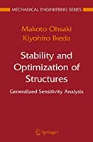 Stability and Optimization of Structures: Generalized Sensitivity Analysis (Mechanical Engineering Series)