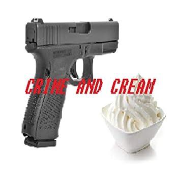 Crime and Cream