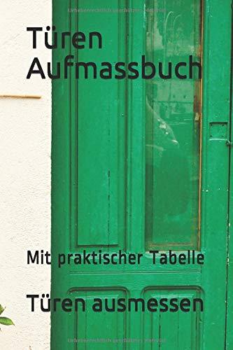 Türen Aufmassbuch: Mit praktischer Tabelle