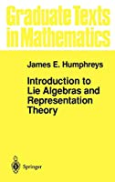 Introduction to Lie Algebras and Representation Theory (Graduate Texts in Mathematics (9))