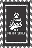 Proud Dad Of A Toy Fox Terrier: Pet Dad Gifts For Fathers Journal Lined Notebook To Write In
