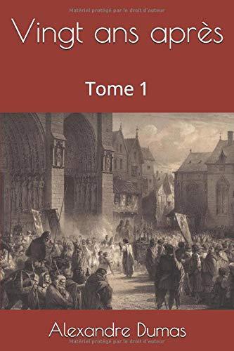 Vingt ans après: Tome 1 (French Edition)
