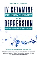 IV Ketamine Infusion Therapy for Depression: Why I tried It, What It's Like, and If It Worked