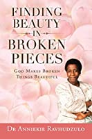 Finding Beauty in Broken Pieces: God Makes Broken Things Beautiful