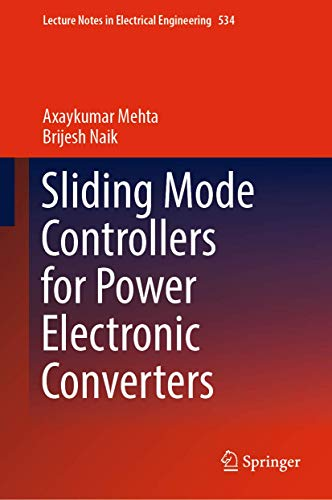 Sliding Mode Controllers for Power Electronic Converters (Lecture Notes in Electrical Engineering (534), Band 534)
