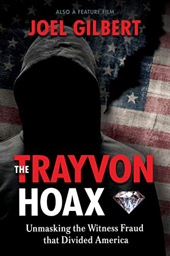 The Trayvon Hoax: Unmasking the Witness Fraud that Divided America (English Edition)