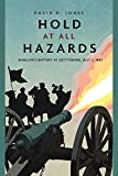 Hold at All Hazards: Bigelow'S Battery at Gettysburg, July 2, 1863 (Casemate Fiction)