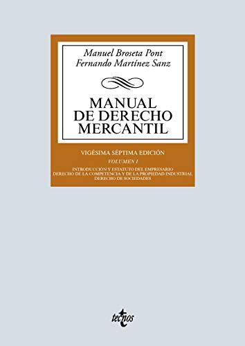Manual de Derecho Mercantil: Vol. I. Introducción y estatuto del empresario. Derecho de la competencia y de la propiedad industrial. Derecho de sociedades