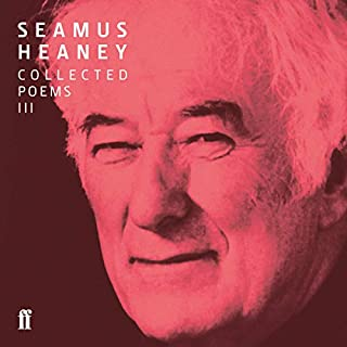 Seamus Heaney III Collected Poems (published 1996-2010) cover art