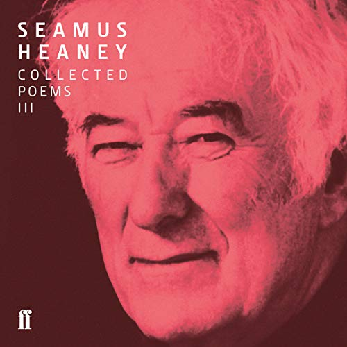 Seamus Heaney III Collected Poems (published 1996-2010) audiobook cover art
