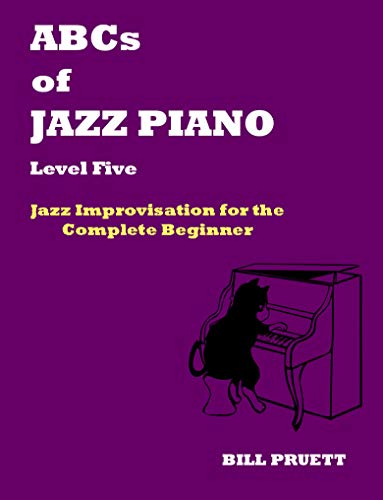 ABCs of Jazz Piano Level Five: Jazz Improvisation for the Complete Beginner (English Edition)
