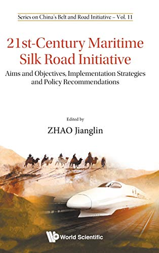 Compare Textbook Prices for 21st-Century Maritime Silk Road Initiative: Aims and Objectives, Implementation Strategies and Policy Recommendations China's Belt and Road Initiative  ISBN 9789811206719 by Jianglin Zhao