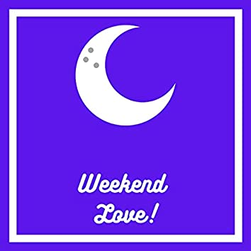 Weekend love!