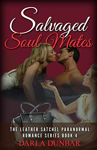 Book: Salvaged Soul Mates - The Leather Satchel Paranormal Romance Series, Book 4 by Darla Dunbar