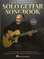 Igor Presnyakov's Solo Guitar Songbook: As Popularized on Youtube