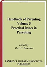 Handbook of Parenting: Volume 5: Practical Issues in Parenting, Second Edition (2002-03-01)