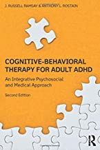 Cognitive-Behavioral Therapy for Adult ADHD: An Integrative Psychosocial and Medical Approach