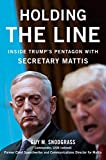 Holding the Line: Inside Trump's Pentagon with Secretary Mattis (English Edition)