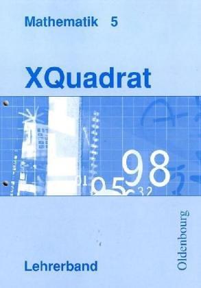 XQuadrat - Mathematik für Realschulen. Für sechsstufige Realschulen in Bayern: Lehrerband