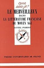 LE MERVEILLEUX DANS LA LITTERATURE FRANCAISE DU MOYEN AGE. 2ème édition de Daniel Poirion