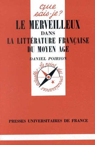 LE MERVEILLEUX DANS LA LITTERATURE FRANCAISE DU MOYEN AGE. 2ème édition