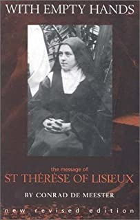 With Empty Hands: The Message of St. Therese of Lisieux