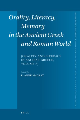 Orality, Literacy, Memory in the Ancient Greek and Roman World: Orality and Literacy in Ancient Greece, Vol. 7 (Mnemosyne, Bibliotheca Classica Batava Supplementum, Band 7)
