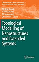 Topological Modelling of Nanostructures and Extended Systems (Carbon Materials: Chemistry and Physics)