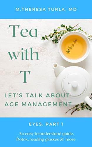 Tea with T: Let's Talk About Age Management, Eyes, Part 1 (English Edition)