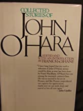 Collected Stories of John O'Hara: Selected and With an Introduction by Frank MacShane