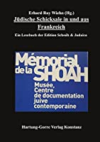 Juedische Schicksale in und aus Frankreich: Ein Lesebuch der Edition Schoáh & Judaica