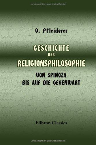 Geschichte der Religionsphilosophie von Spinoza bis auf die Gegenwart