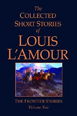 The Collected Short Stories of Louis L'Amour: The Frontier Series Volume Two