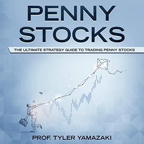 Penny Stocks: The Ultimate Strategy Guide to Trading Penny Stocks audiobook cover art