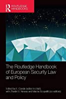The Routledge Handbook of European Security Law and Policy (Routledge Handbooks)
