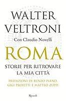 Roma.Storie per ritrovare la mia citta