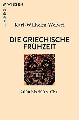 Die griechische Frühzeit: 2000 bis 500 v.Chr.