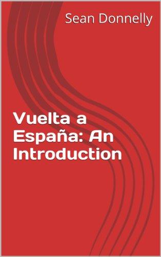 The Vuelta a España: An Introduction (English Edition) eBook ...