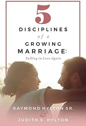 5 Disciplines of a Growing Marriage: Falling in Love Again