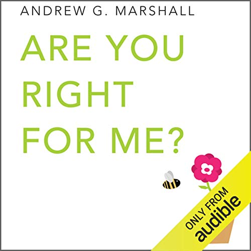 Are You Right for Me?     Seven Step Series              By:                                                                                                                                 Andrew G. Marshall                               Narrated by:                                                                                                                                 Kate Grace                      Length: 3 hrs and 55 mins     Not rated yet     Overall 0.0