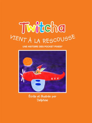 TWITCHA COMES TO THE RESCUE (This is one of a series of 7 Pocket Pixie books.)