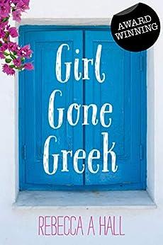 Girl Gone Greek: A memoir of Greece by [Rebecca Hall]