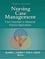 Nursing Case Management: From Essentials to Advanced Practice Applications (Nursing Case Management: From Essentials to Adv Prac App (Co)