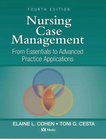 Nursing Case Management: From Essentials to Advanced Practice Applications (Nursing Case Management: From Essentials to