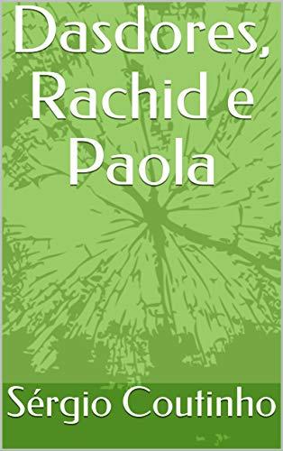 Dasdores, Rachid e Paola (Contos Livro 3)